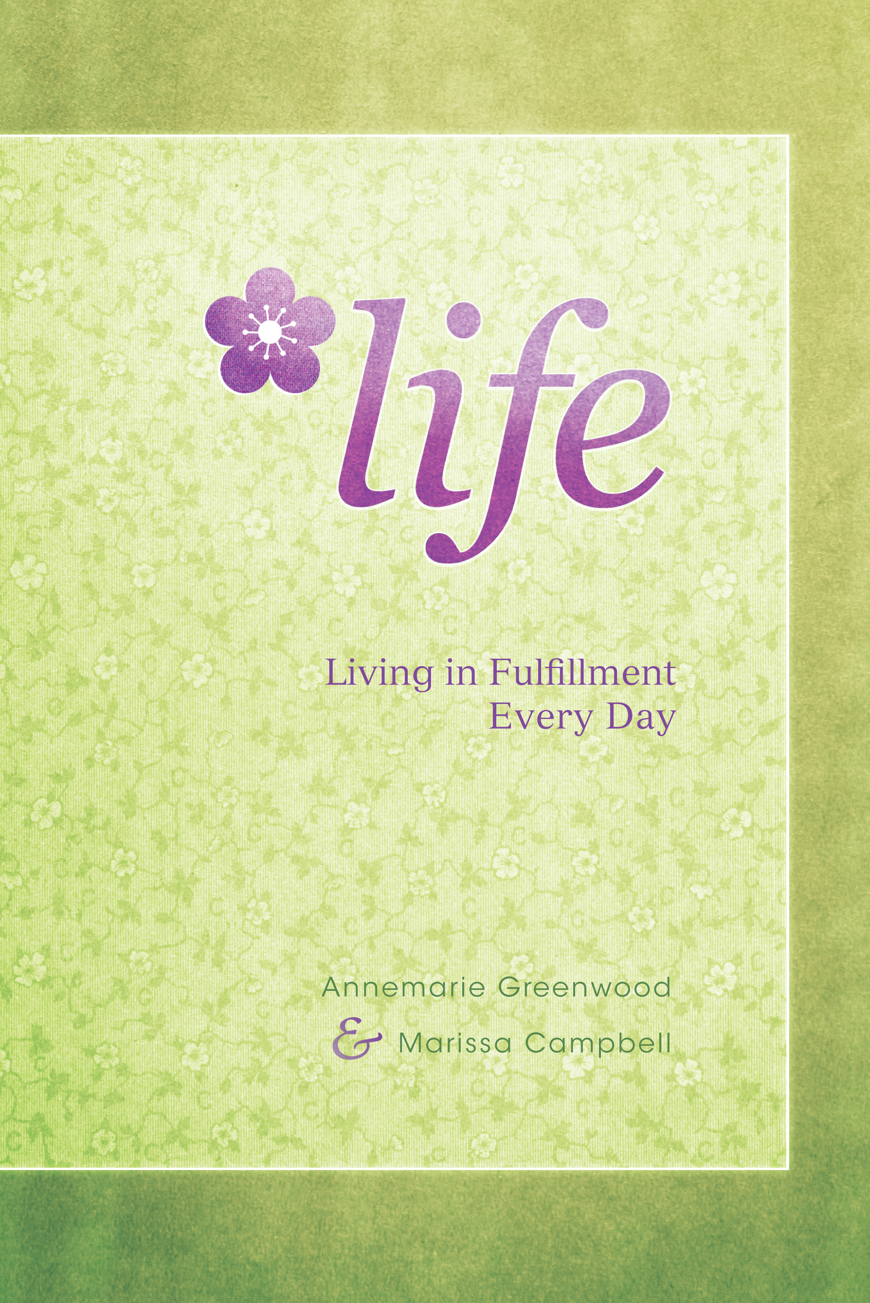 Life: Living in Fulfillment Every Day