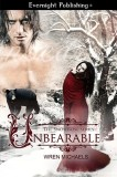 Unbearable by Wren Michaels